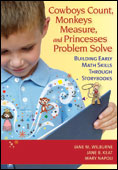 Cowboys Count, Monkeys Measure, and Princesses Problem Solve: Building Early Math Skills Through Storybooks