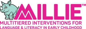 MILLIE - Multitiered Interventions for Language & Literacy in Early Childhood