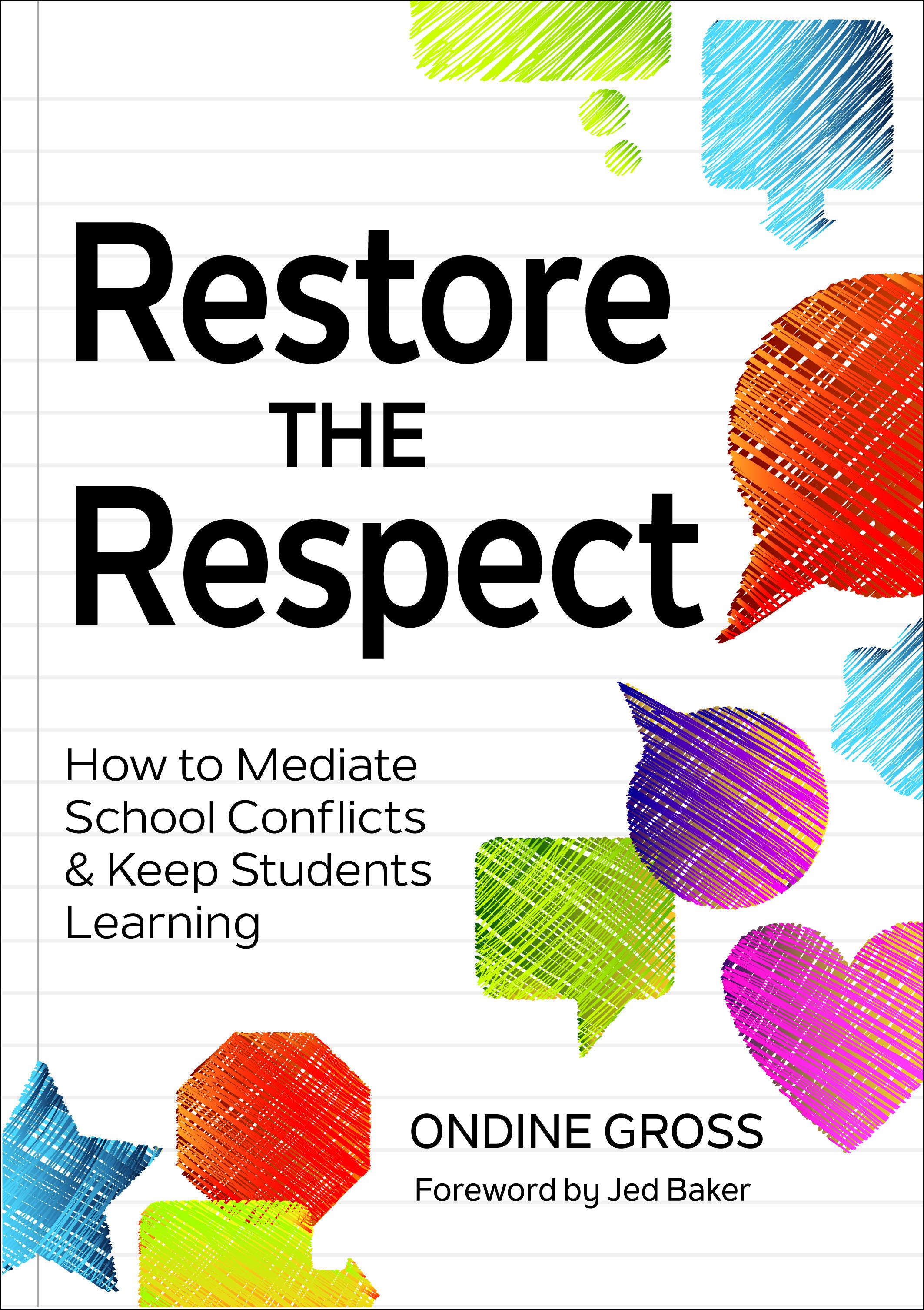 Restore the Respect!: Mediating Relationships in Schools to Reduce Suspensions, Improve Social Skills, and Keep Kids Learning