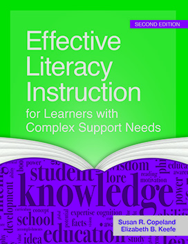 Effective Literacy Instruction for Learners with Complex Support Needs, Second Edition
