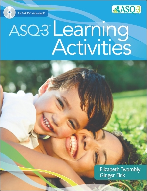ASQ®-3 Learning Activities