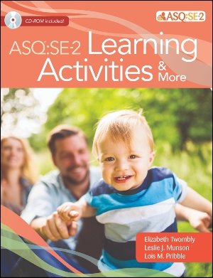 ASQ®:SE-2 Learning Activities & More