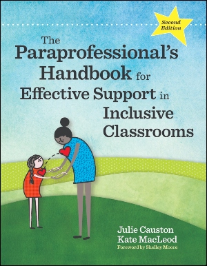 The Paraprofessional's Handbook for Effective Support in Inclusive Classrooms, Second Edition